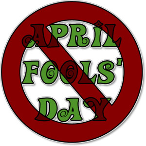 No crappy April Fool's Day joke post here